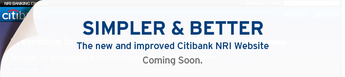 Citibank NRI Website. Redesigned. Coming Soon.