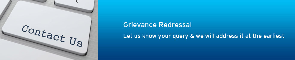 Grievance redressal Let us know your query & we will address it at the earliest