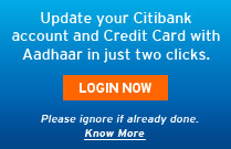 Update your Citi Account with Aadhaar in just two clicks.