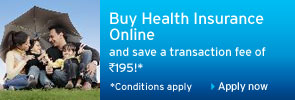 Buy Health Insurance Online and save a transaction fee of Rs.195!*