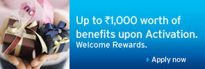 Up to  Rs.1000 worth of benefits upon Activation.Welcome Rewards.